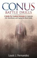 CONUS battle drills : a guide for combat veterans to corporate life, parenthood, and caging the beast inside