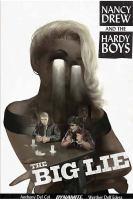 Nancy Drew and the Hardy Boys. The big lie, Volume 1
