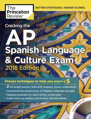 Cracking the AP Spanish language & culture exam with audio CD 2018