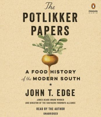 The potlikker papers : a food history of the modern South
