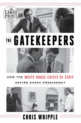 The gatekeepers : how the White House Chiefs of Staff define ever