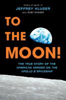 To the moon! : the true story of the American heroes on the Apollo 8 spaceship