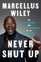 Never shut up : the life, opinions, and unexpected adventures of an NFL outlier