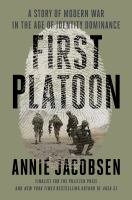First platoon : a story of modern war in the age of identity dominance