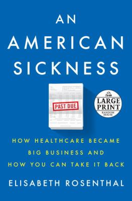 An American sickness : how healthcare became big business and how