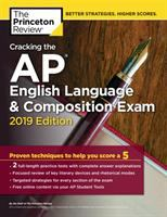 Cracking the AP English language & composition exam 2019 by