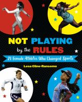 Not playing by the rules : by Cline-Ransome, Lesa,