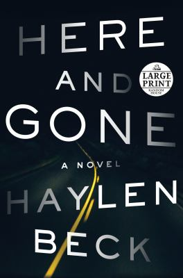 Here and gone : a novel