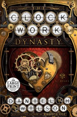 The clockwork dynasty : a novel