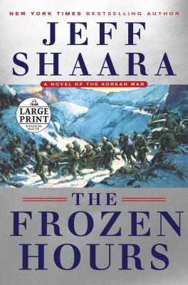 The frozen hours : a novel of the Korean War