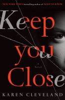 Keep you close : a novel