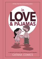 In love & pajamas : a collection of comics about being yourself together