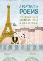 A portrait in poems : the storied life of Gertrude Stein & Alice B. Toklas