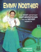 Emmy Noether : the most important mathematician you've never heard of
