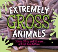 Extremely Gross Animals