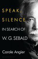 Speak, silence : in search of W.G. Sebald