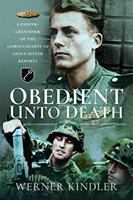 Obedient unto death : a panzer grenadier of the Leibstandarte-SS Adolf Hitler reports