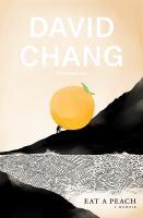Eat a peach : by Chang, David,