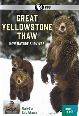 Great Yellowstone thaw : how nature survives