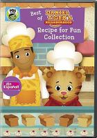 Best of Daniel Tiger's neighborhood. Recipe for fun collection