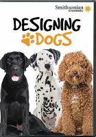 Designing dogs