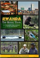 Rwanda : the royal tour