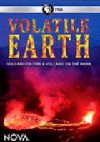 Volatile Earth : Volcano on fire & volcano on the brink