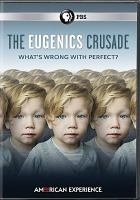 The eugenics crusade : what's wrong with perfect