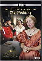 Victoria & Albert : the wedding