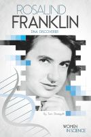 Rosalind Franklin : DNA discoverer