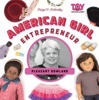American Girl entrepreneur : Pleasant Rowland