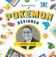 Pokémon designer : Satoshi Tajiri