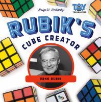 Rubik's Cube creator : Erno Rubik