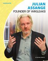 Julian Assange : founder of Wikileaks