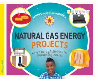 Natural gas energy projects : easy energy activities for future engineers!