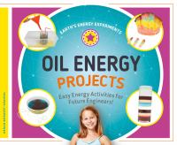 Oil energy projects : by Borgert-Spaniol, Megan,