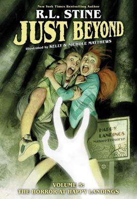 Just Beyond. Volume 5 The Horror at Happy Landings