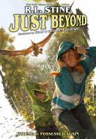 Just Beyond. Volume 6, Possessed Again