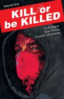 Kill or be killed. Volume one