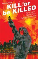 Kill or be killed. Volume three