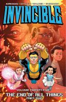 Invincible. [Vol. 25], The end of all things. Part two