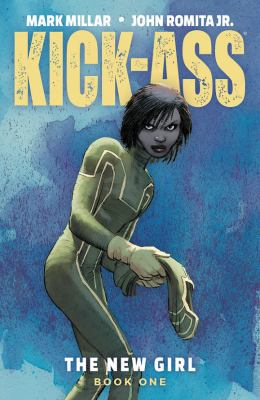 Kick-Ass. Book one, The new girl