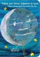 Papá, por favor, bájame la luna = Papa, please get the moon for me