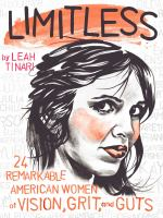Limitless : 24 remarkable American women of vision, grit, and guts