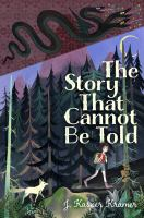 The story that cannot be told by Kramer, J. Kasper,