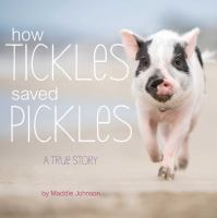 How Tickles saved Pickles : a true story