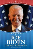 Joe Biden : our 46th president