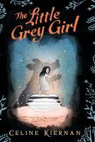 The little grey girl by Kiernan, Celine,