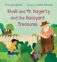 Khalil and Mr. Hagerty and the Backyard Treasures