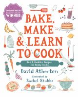 Bake, Make, and Learn to Cook